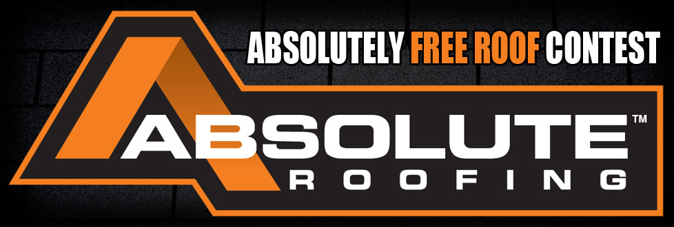 Enter to win Absolute Roofing, Absolutely FREE Roof Contest