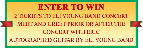 ENTER TO WIN 2 Tickets to Eli Young Band Concert, Meet and Greet prior or after the concert with Eric, Autographed guitar by Eli Young Band